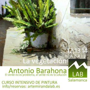 """ANTONIO BARAHONA </br></br>Curso Intensivo de PINTURA </br></br>""""LA VEGETACIÓN – El verde no es el problema, el verde no es la solución"""" @ Artemiranda LAB"""