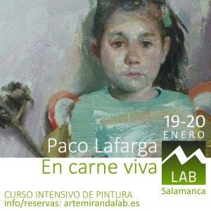 "PACO LAFARGA </br></br>Curso Intensivo de PINTURA </br></br>""En carne viva"" @ Artemiranda LAB"