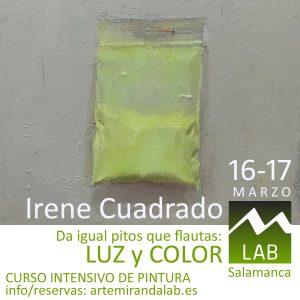 """IRENE CUADRADO </br></br>Curso Intensivo de PINTURA </br></br>""""Da igual pitos que flautas: LUZ Y COLOR"""" @ Artemiranda LAB"""