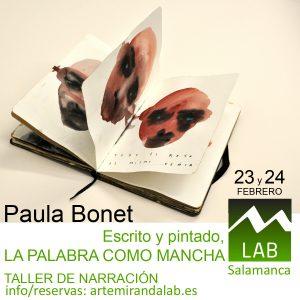 """PAULA BONET </br></br>Taller de NARRACIÓN</br></br>""""Escrito y pintado, LA PALABRA COMO MANCHA"""" @ Artemiranda LAB"""