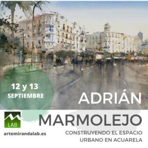 """ADRIÁN MARMOLEJO </br></br>Curso Intensivo de ACUARELA </br></br>""""Construyendo el espacio urbano en acuarela"""" @ Artemiranda LAB"""