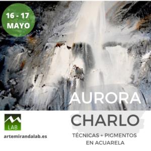 """AURORA CHARLO </br></br>Curso Intensivo de ACUARELA </br></br>""""Técnicas + pigmentos en la acuarela"""" @ Artemiranda LAB"""